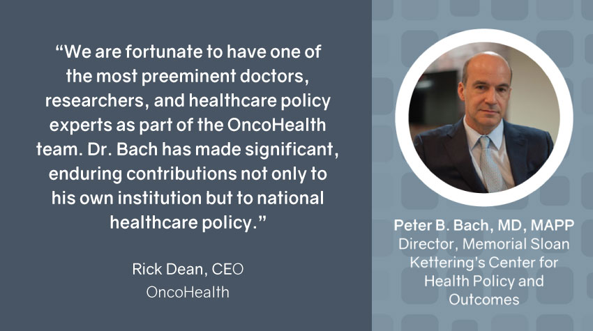 OncoHealth Announces Dr. Peter Bach to Board of Directors