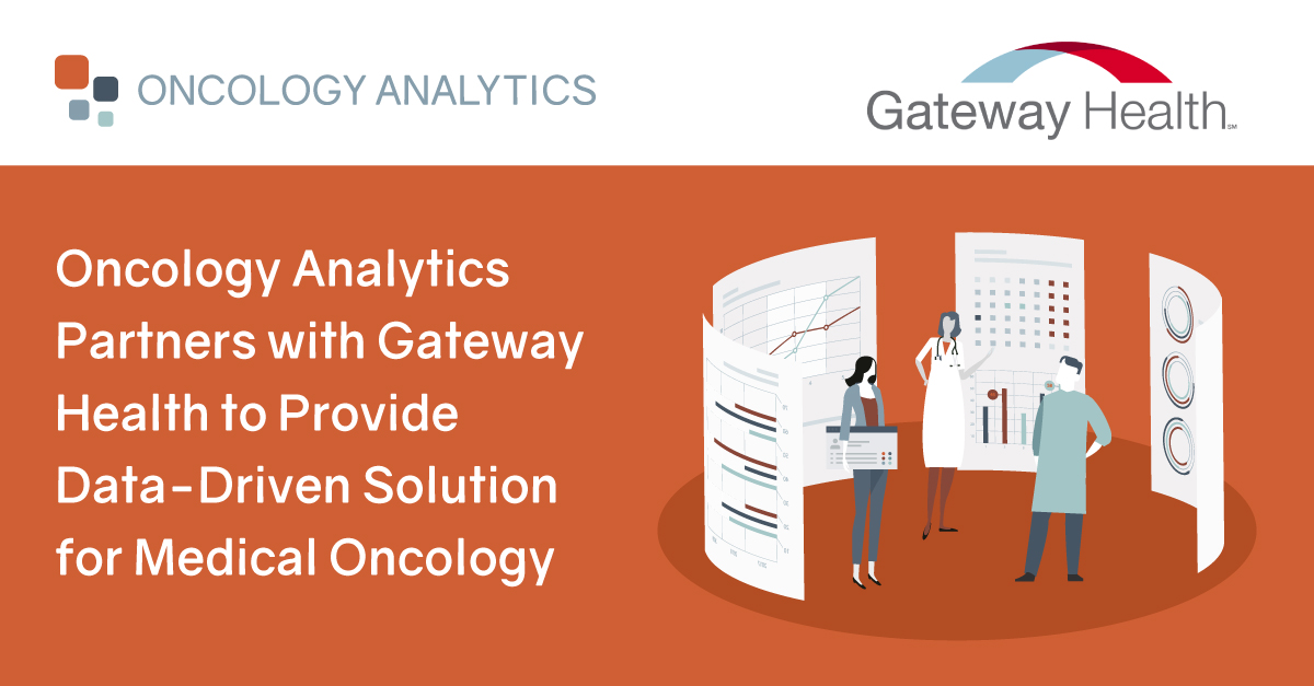 Oncology Analytics Partners with Gateway Health to Provide Data-Driven Solution for Medical Oncology