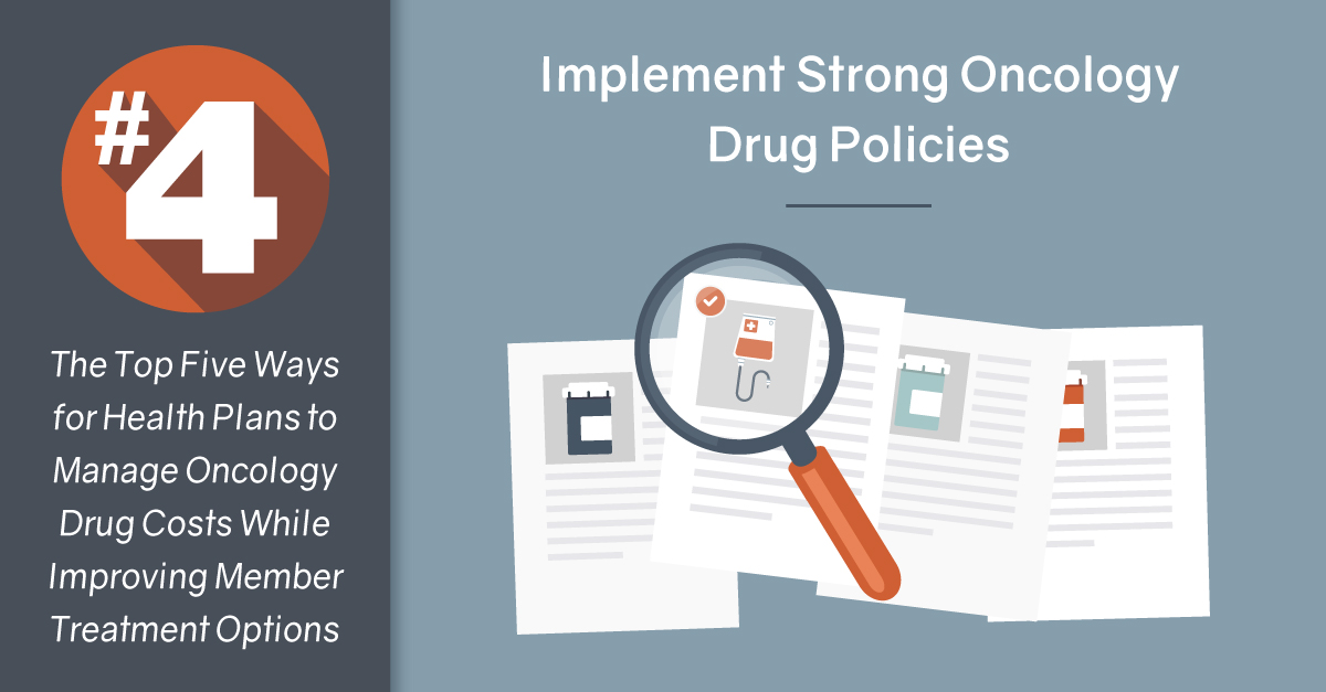 #4 Implement Strong Oncology Drug Policies
