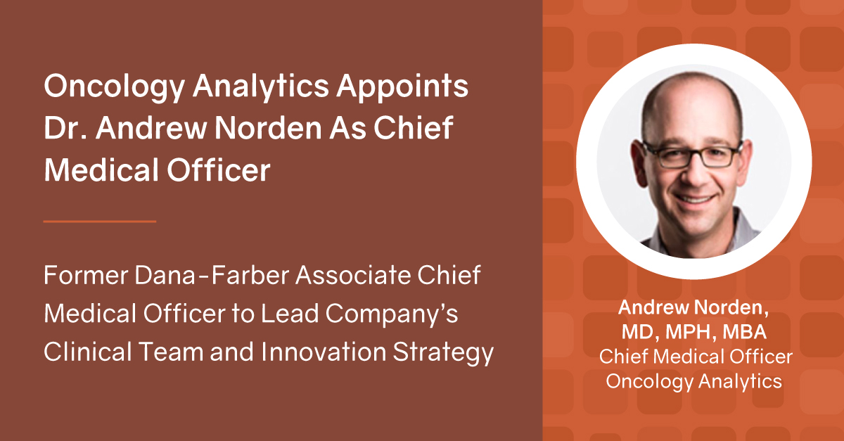 Oncology Analytics Appoints Dr. Andrew Norden As Chief Medical Officer